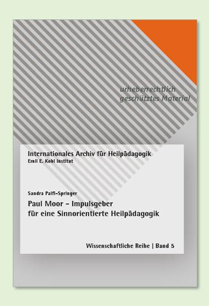 """Produktbild """"Paul Moor – Impulsgeber für eine Sinnorientierte Heilpädagogik"""""""